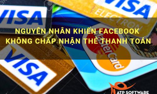 Lý do và cách khắc phục vấn đề Facebook không nhận thẻ thanh toán visa/master