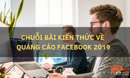 Miễn phí – Kiến thức quảng cáo Facebook 2019 tất tần tật tại đây!