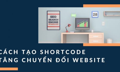 Cách thêm shortcode vào bài viết giúp tăng chuyển đổi trên blog website