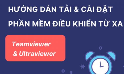 Hướng dẫn tải và cài đặt ứng dụng Teamviewer và Ultraview để điều khiển máy tính từ xa