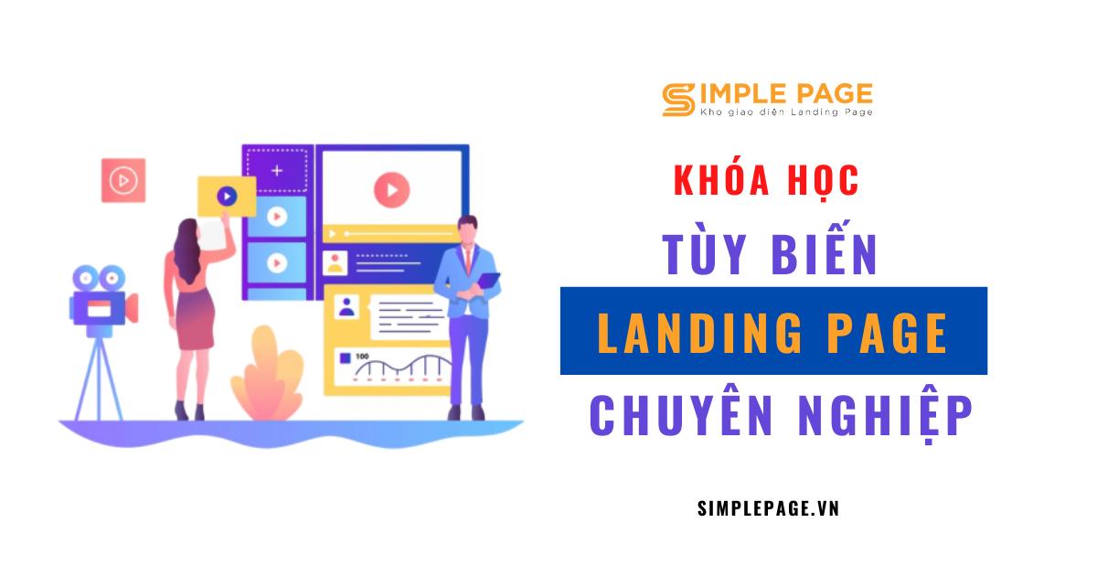 [Miễn phí] Khóa học tùy biến Landing Page chuyên nghiệp