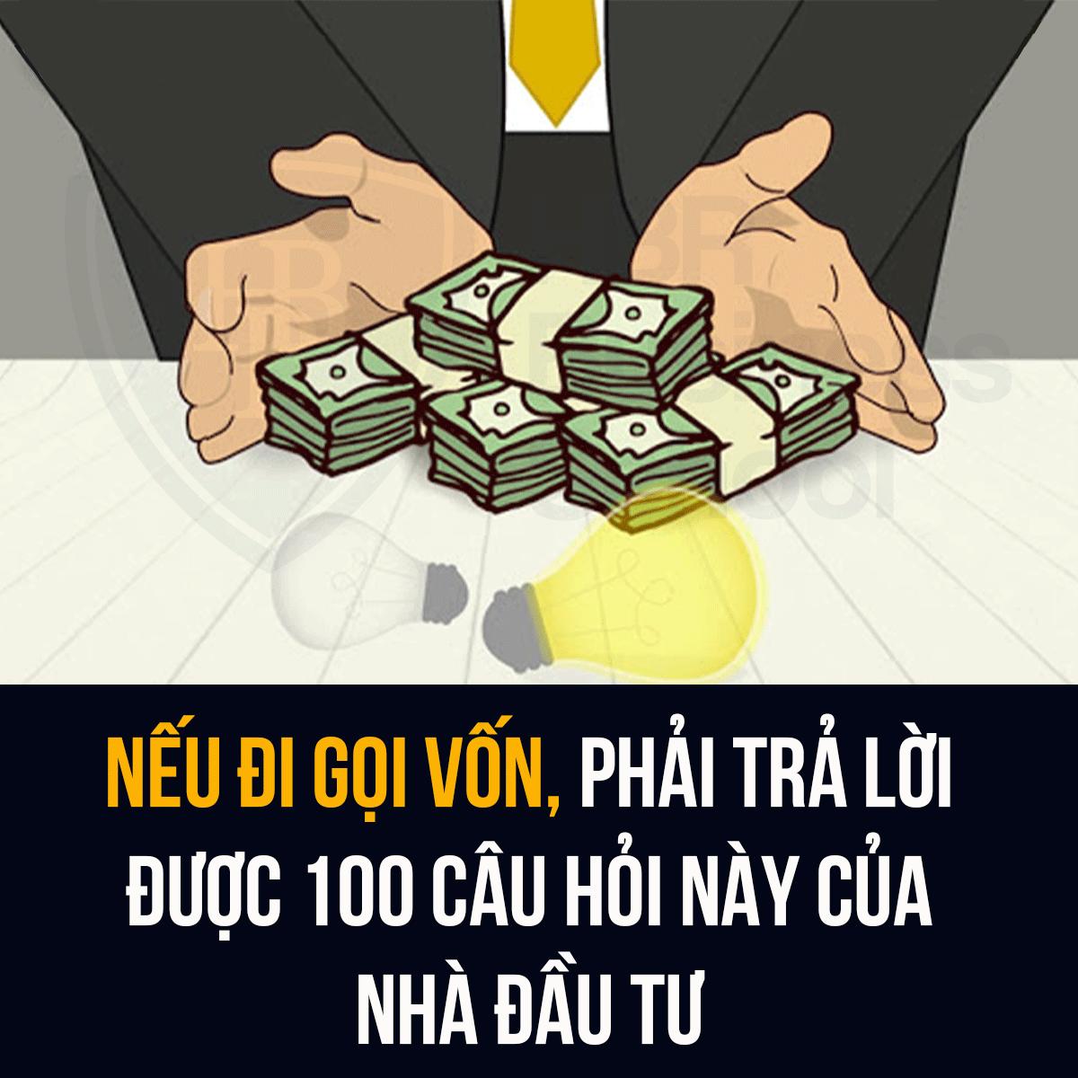 NẾU ĐI GỌI VỐN, PHẢI TRẢ LỜI ĐƯỢC 100 CÂU HỎI NÀY CỦA NHÀ ĐẦU TƯ